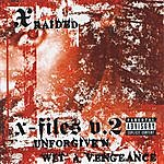 X-Raided X-Filez V.2: Unforgiven Wit A Vengeance