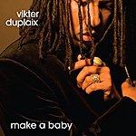 Vikter Duplaix Make A Baby
