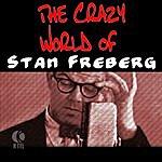 Stan Freberg The Crazy World Of Stan Freberg