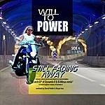 Will To Power Still Fading Away (Alternate Version)