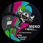 Meko I Will...