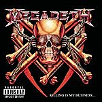 Megadeth Killing Is My Business...And Business Is Good!