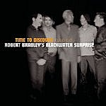Robert Bradley's Blackwater Surprise Time To Discover