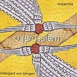 Sequentia Hildegard Von Bingen: O Jerusalem