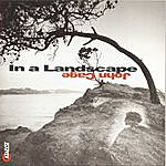 Stephen Drury In A Landscape: Piano Music Of John Cage