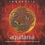 Sequentia Acquitania: Christmas Music From Acquitanian Monasteries