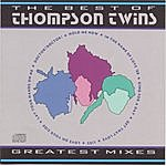 Thompson Twins The Best Of The Thompson Twins (Greatest Mixes)