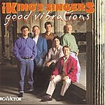 The King's Singers Good Vibrations