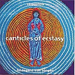 Sequentia Canticles Of Ecstasy