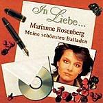 Marianne Rosenberg In Liebe... (Meine schönsten Balladen)