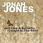 Jonah Jones Just Like A Butterfly (Caught In The Rain)