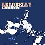 Leadbelly Eagle Rock Rag