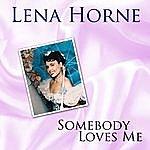 Lena Horne Somebody Love Me