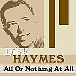 Dick Haymes All Or Nothing At All