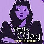 Anita O'Day Let Me Off Uptown