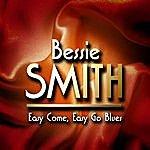 Bessie Smith Easy Come, Easy Go Blues