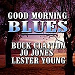 Buck Clayton Good Morning Blues