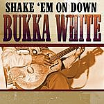 Bukka White Shake 'Em On Down