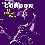 Dexter Gordon If I Had You