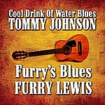 Tommy Johnson Furry's Blues / Cool Drink of Water Blues