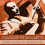 Django Reinhardt Between The Devil and The Deep Blue Sea