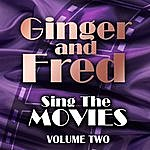 Fred Astaire Ginger & Fred Sing The Movies Volume 2
