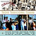 Varios Colección Cubanísima, Vol.8: Trova Tradicional Cubana