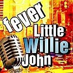 Little Willie John Fever