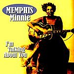 Memphis Minnie I'm Talking About You