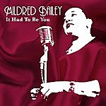 Mildred Bailey It Had To Be You