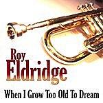 Roy Eldridge When I Grow Too Old To Dream