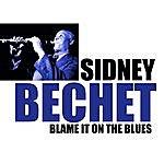 Sidney Bechet Blame It On The Blues