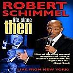 Robert Schimmel Life Since Then (Parental Advisory)