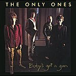 The Only Ones Baby's Got A Gun (2008 Remaster)