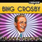 Bing Crosby 16 Golden Greats