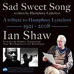 Ian Shaw Sad Sweet Song (A Tribute To Humphrey Lyttelton)