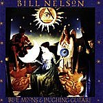 Bill Nelson Blue Moons And Laughing Guitars