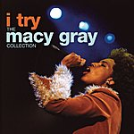Macy Gray I Try: The Macy Gray Collection