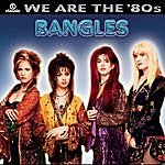 The Bangles We Are The 80's