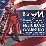 Boney M Felicidad America (Obama - Obama)(Feat. Sherita O. & Yulee B.)(2-Track Single)