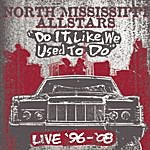 North Mississippi Allstars Do It Like We Used To Do