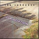 The Subdudes Annunciation