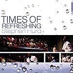 Stephen Hurd Times of Refreshing