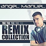 Angel Manuel The Remix Collection