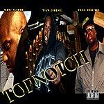 Top Notch My Side, Yo Side & tha Truth