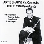 Artie Shaw 1936 To 1940 Broadcasts