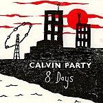 Calvin Party 8 Days