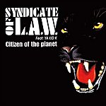 Syndicate Of Law Citizen Of The Planet (Feat Ya Kid K)