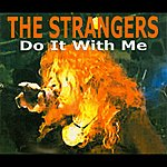 The Strangers Do It With Me