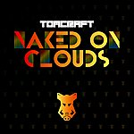 Tomcraft Naked On Clouds